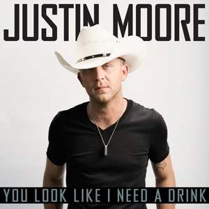 You Look Like I Need A Drink – Justin Moore