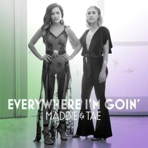 Everywhere I'm Goin' – Maddie & Tae