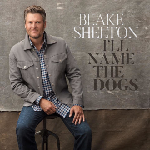 I'll Name The Dogs – Blake Shelton