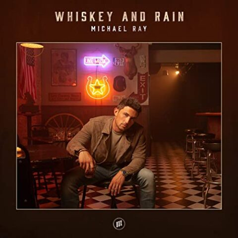 Whiskey And Rain – Michael Ray